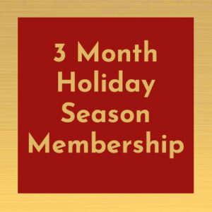 Three Month Holiday Season Membership